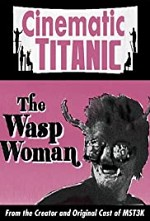 Watch Cinematic Titanic: The Wasp Woman