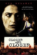 Watch Closer and Closer