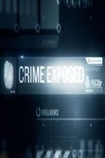 Watch Crime Exposed