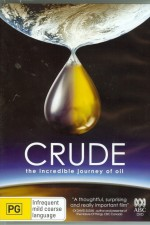 Watch Crude: The Incredible Journey of Oil