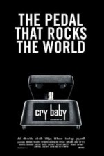 Watch Cry Baby: The Pedal that Rocks the World