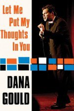 Watch Dana Gould: Let Me Put My Thoughts in You.