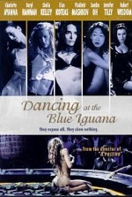 Watch Dancing at the Blue Iguana