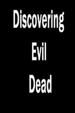 Watch Discovering 'Evil Dead'