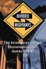 Watch Divided Highways: The Interstates and the Transformation of American Life