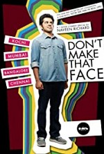 Watch Don't Make That Face by Naveen Richard