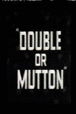 Watch Double or Mutton