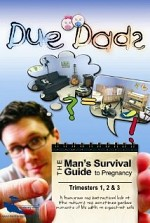 Watch Due Dads: The Man's Survival Guide to Pregnancy