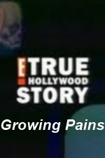 Watch E! True Hollywood Story Growing Pains