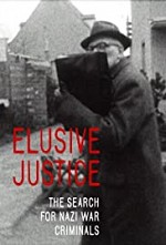 Watch Elusive Justice: The Search for Nazi War Criminals
