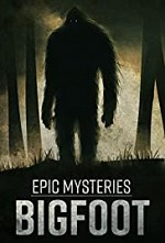 Watch Epic Mysteries: Bigfoot