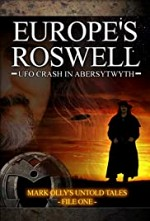 Watch Europe's Roswell: UFO Crash at Aberystwyth