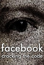 Watch Facebook: Cracking the Code