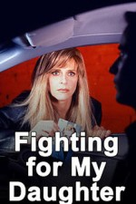 Watch Fighting for My Daughter