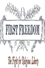 Watch First Freedom: The Fight for Religious Liberty