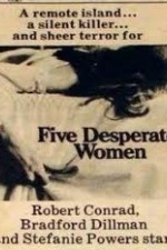 Watch Five Desperate Women