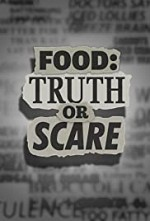 Watch Food: Truth or Scare