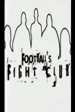 Watch Football's Fight Club