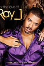 Watch For the Love of Ray J
