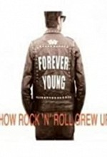 Watch Forever Young: How Rock 'n' Roll Grew Up