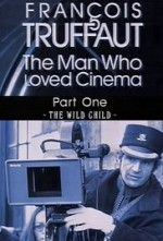 Watch François Truffaut: The Man Who Loved Cinema - The Wild Child