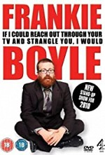 Watch Frankie Boyle Live 2: If I Could Reach Out Through Your TV and Strangle You I Would