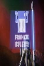 Watch Frankie Rulez!!!