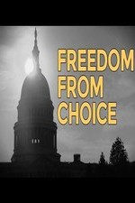 Watch Freedom from Choice