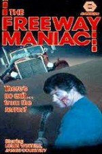 Watch Freeway Maniac