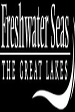 Watch Freshwater Seas: The Great Lakes