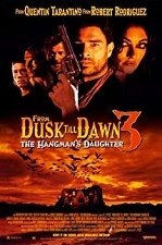 Watch From Dusk Till Dawn 3: The Hangman's Daughter