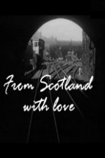 Watch From Scotland with Love