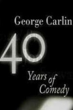 Watch George Carlin: 40 Years of Comedy
