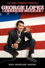 Watch George Lopez: America's Mexican