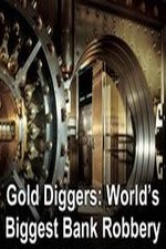 Watch Gold Diggers: The World's Biggest Bank Robbery