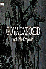 Watch Goya Exposed with Jake Chapman