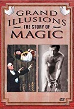 Watch Grand Illusions: The Story of Magic