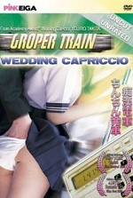 Watch Groper Train: Wedding Capriccio
