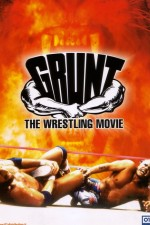 Watch Grunt! The Wrestling Movie