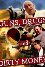 Watch Guns, Drugs and Dirty Money