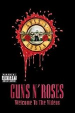 Watch Guns N' Roses: Welcome to the Videos