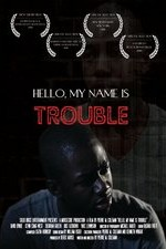 Watch Hello, My Name Is Trouble