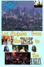 Watch Hotel California: LA from The Byrds to The Eagles