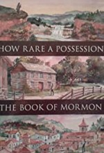 Watch How Rare a Possession: The Book of Mormon