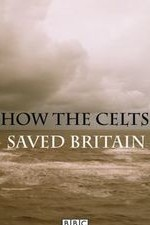 How the Celts Saved Britain S01E02