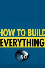 How to Build... Everything S01E02