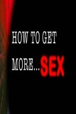 Watch How to Get More Sex