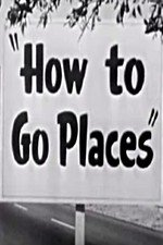 Watch How to Go Places