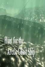 Watch Hunt for the Arctic Ghost Ship