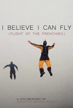 Watch I Believe I Can Fly: Flight of the Frenchies